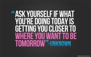 do today closer to tomorrow