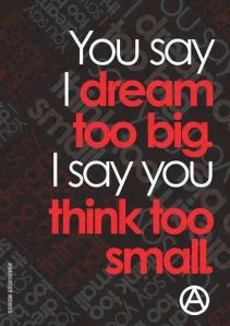 dream big-think small