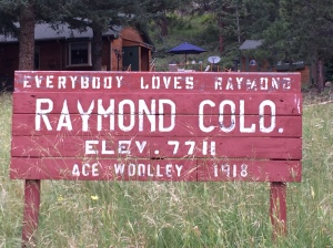 Raymond, Colorado is where we started the Peak to Peak Highway trek.